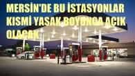 4 günlük dışarı çıkma yasağı süresince Mersin'de açık olacak akaryakıt istasyonları