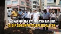 Gültak, mahalleleri ziyaret edip vatandaşlarla bir araya geldi