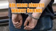Eşini öldürmek için Mersin'e gelen zanlı tutuklandı