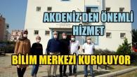 Akdeniz Belediyesi, Mersin'e 'Bilim Merkezi' kazandırıyor