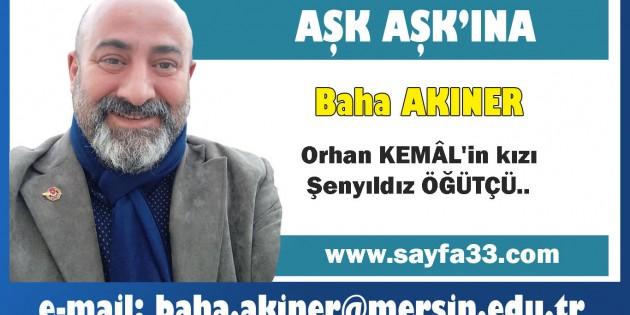 Orhan KEMÂL'in kızı Şenyıldız ÖĞÜTÇÜ..